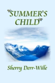Summer's Child ebook by Sherry Derr-Wille