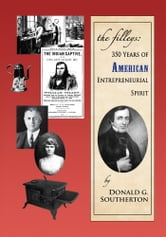 The Filleys - 350 Years of American Entrepreneurial Spirit ebook by Donald Southerton