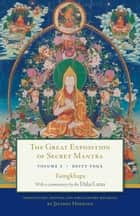 The Great Exposition of Secret Mantra, Volume Two - Deity Yoga ebook by Tsongkhapa, Jeffrey Hopkins, The Dalai Lama