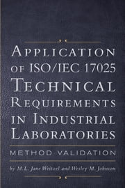 Application of ISO/IEC 17025 Technical Requirements in Industrial Laboratories ebook by Weitzel, M.L. Jane