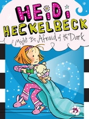 Heidi Heckelbeck Might Be Afraid of the Dark ebook by Wanda Coven,Priscilla Burris