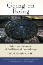 Going on Being ebook by Mark Epstein, M.D.