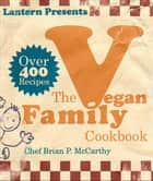 The Lantern Vegan Family Cookbook ebook by
