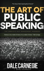 The Art of Public Speaking ebook by Dale Carnegie,J. Berg Esenwein
