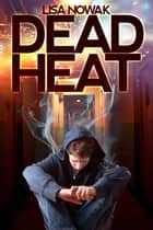Dead Heat ebook by Lisa Nowak