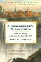 A Shopkeeper's Millennium ebook by Paul E. Johnson,Paul E. Johnson