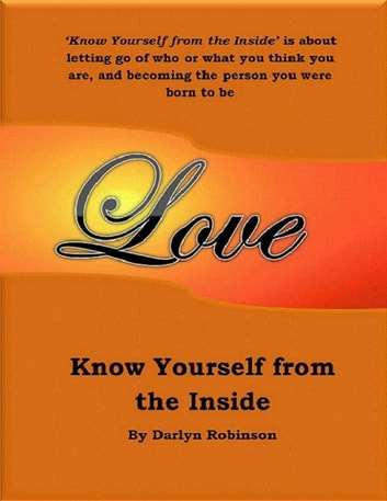 Know Yourself from the Inside/ ebook by Darlyn Robinson