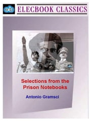 Selections from the Prison Notebooks ebook by Gramsci, Antonio