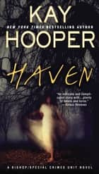 Haven - A Bishop/Special Crimes Unit Novel ebook by Kay Hooper