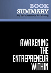 Summary: Awakening the Entrepreneur Within - Michael Gerber - How Ordinary People Can Create Extraordinary Companies ebook by BusinessNews Publishing
