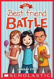 The Best Friend Battle (Sylvie Scruggs #1) ebook by Lindsay Eyre,Charles Santoso