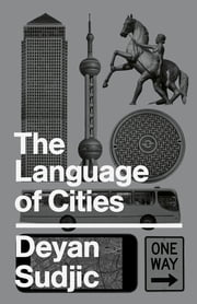 The Language of Cities ebook by Deyan Sudjic