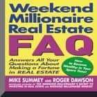 Weekend Millionaire's Real Estate FAQ - Answers All Your Questions About Making a Fortune in Real Estate audiobook by Mike Summey, Roger Dawson, Mike Summey, Dan Strutzel