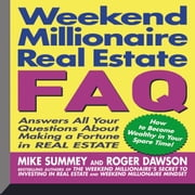 Weekend Millionaire's Real Estate FAQ - Answers All Your Questions About Making a Fortune in Real Estate audiobook by Mike Summey, Roger Dawson
