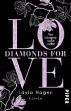 Diamonds For Love – Verhängnisvolle Liebe - Roman ebook by Vanessa Lamatsch, Layla Hagen