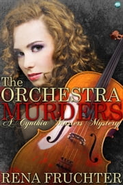 The Orchestra Murders - A Cynthia Masters Mystery ebook by Rena Fruchter