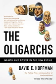The Oligarchs - Wealth And Power In The New Russia ebook by David E. Hoffman