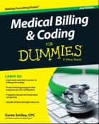 Medical Billing and Coding For Dummies ebook by Karen Smiley
