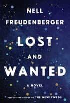 Lost and Wanted - A novel eBook by Nell Freudenberger
