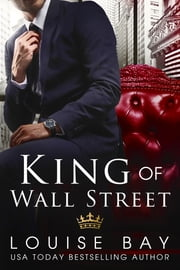 King of Wall Street ebook by Louise Bay
