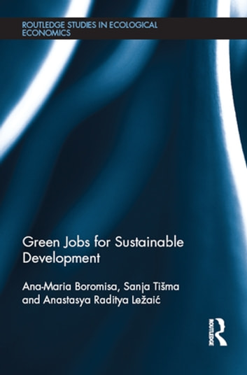 Green Jobs for Sustainable Development ebook by Ana-Maria Boromisa,Sanja Tišma,Anastasya Raditya Ležaić