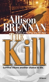 The Kill - A Novel ebook by Allison Brennan