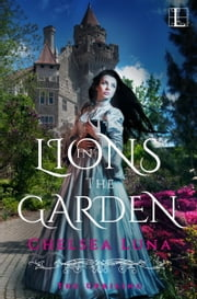 Lions in the Garden ebook by Chelsea Luna