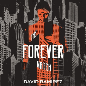 The Forever Watch audiobook by David Ramirez