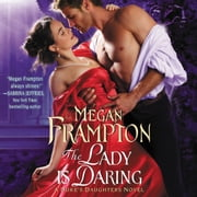 The Lady Is Daring - A Duke's Daughters Novel audiobook by Megan Frampton