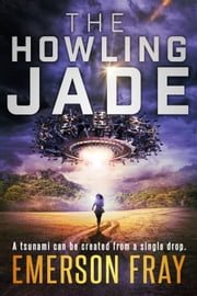The Howling Jade ebook by Emerson Fray