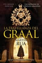 La fratellanza del Graal eBook by Martin Rua