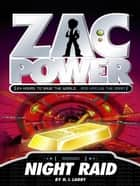 Zac Power: Night Raid ebook by H. I. Larry