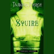Squire - Book 3 of the Protector of the Small Quartet audiobook by Tamora Pierce