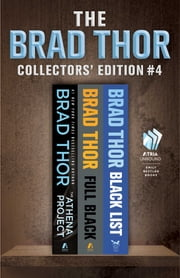 Brad Thor Collectors' Edition #4 - The Athena Project, Full Black, and Black List ebook by Brad Thor