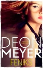 Feniks ebook by Deon Meyer, Jacqueline Caenberghs