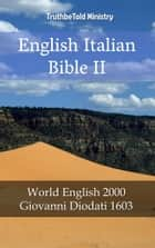 English Italian Bible II - World English 2000 - Giovanni Diodati 1603 ebook by Giovanni Diodati, Rainbow Missions, Joern Andre Halseth,...