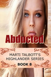 Abducted, Book 8 ebook by Marti Talbott