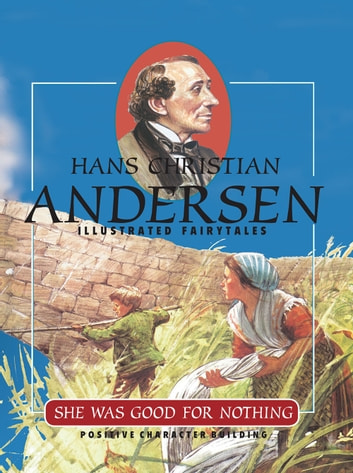 She Was Good for Nothing ebook by Hans Christian Andersen,Chris Molan