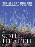 The Soil and Health ebook by Albert Howard