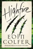 Highfire - A Novel ebook by Eoin Colfer