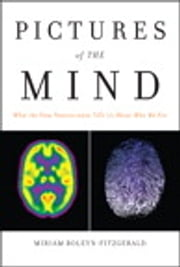 Pictures of the Mind - What the New Neuroscience Tells Us About Who We Are ebook by Miriam Boleyn-Fitzgerald
