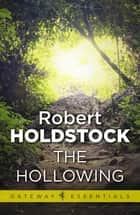 The Hollowing eBook by Robert Holdstock