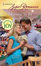 Mother To Be ebook by Tanya Michaels