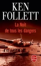 La Nuit de tous les dangers ebook by Ken Follett