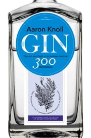 Gin - The Art and Craft of the Artisan Revival ebook by Aaron Knoll