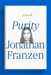 Purity - A Novel ebook by Jonathan Franzen