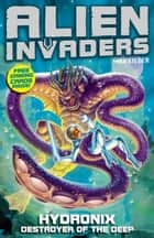Alien Invaders 4: Hydronix - Destroyer of the Deep ebook by Max Silver