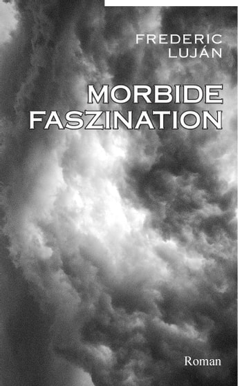 Morbide Faszination - Roman ebook by Frederic Luján