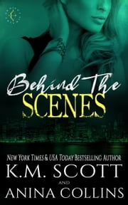 Behind The Scenes - A Project Artemis Novel ebook by K.M. Scott, Anina Collins