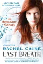 Last Breath - The Morganville Vampires ebook by Rachel Caine